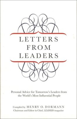 Letters from Leaders: Personal Advice for Tomorrow's Leaders from the World's Most Influential