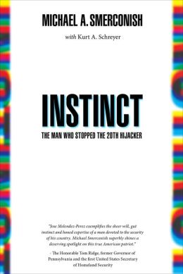Instinct: The Man Who Stopped the 20th Hijacker