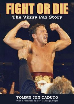 Fight or Die: The Vinny Paz Story