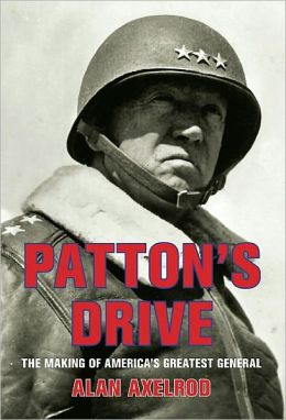 Patton's Drive: The Making of America's Greatest General