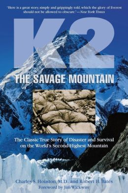 K2, the Savage Mountain: The Classic True Story of Disaster and Survival on the World's Second Highest Mountain