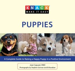 Knack Puppies: A Complete Guide to Raising a Happy Puppy in a Positive Environment