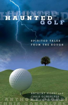 Haunted Golf: Spirited Tales from the Rough