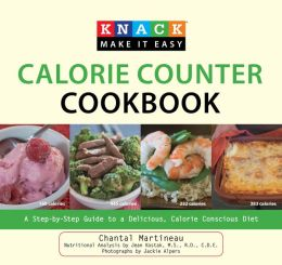 Knack Calorie Counter Cookbook: A Step-by-Step Guide to a Delicious, Calorie Conscious Diet