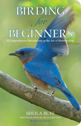 Birding for Beginners, 2nd Ed.: A Comprehensive Introduction to the Art of Birdwatching
