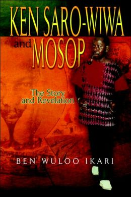 Ken Saro-Wiwa and Mosop: The Story and Revelation
