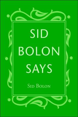 Sid Bolon Says