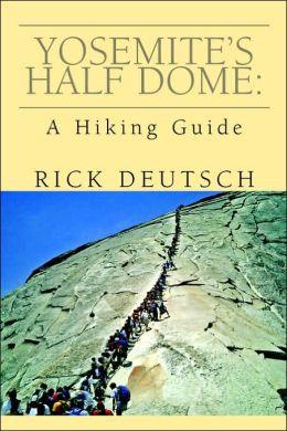 Yosemite's Half Dome: A Hiking Guide