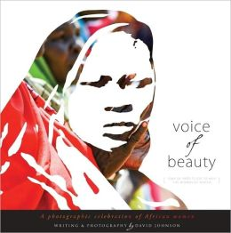 Voice Of Beauty: A photographic celebration of African women