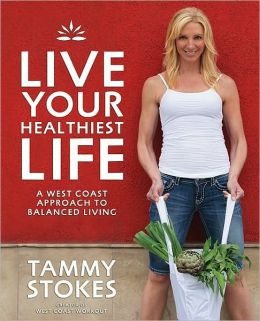 Live Your Healthiest Life: A West Coast Approach To Balanced Living