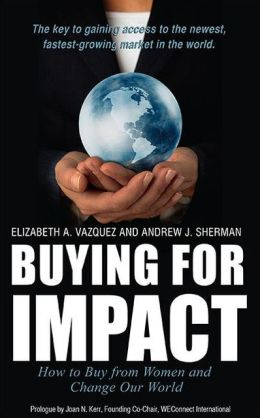 Buying For Impact: How to Buy From Women and Change Our World