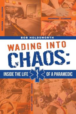 Wading Into Chaos: Inside the Life Of A Paramedic