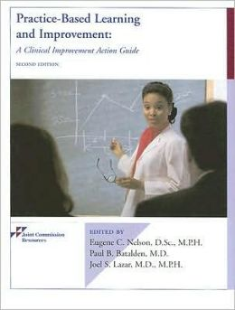 Practice-Based Learning and Improvement: A Clinical Improvement Action Guide
