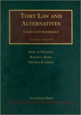 Tort Law and Alternatives:Cases and Materials