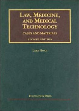 Law, Medicine and Medical Technology:Cases and Materials