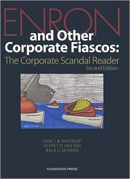 Enron and Other Corporate Fiascos:The Corporate Scandal Reader