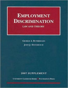 Employment Discrimination:Law and Theory