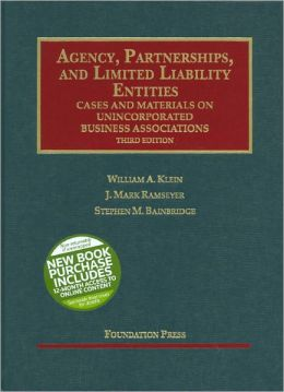 Agency, Partnerships, and Limited Liability Entities:Cases and Materials on Unincorporated Business Associations