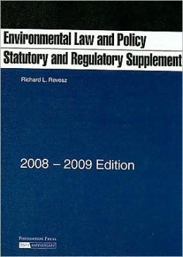 Environmental Law and Policy Statutory and Regulatory Supplements 2008-09