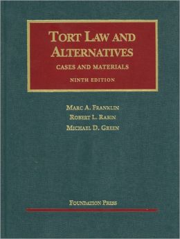 Tort Law and Alternatives, Cases and Materials
