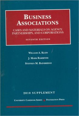 Business Associations, Cases and Materials on Agency, Partnerships, and Corporations, 7th, 2010 Supplement