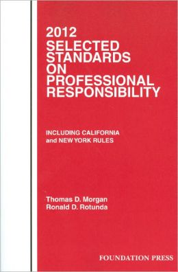 Selected Standards on Professional Responsibility 2012