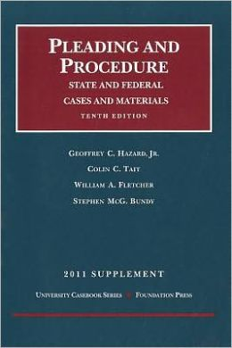 Hazard, Tait and Fletcher's Pleading and Procedure, State and Federal, Cases and Materials 2011 Supplement