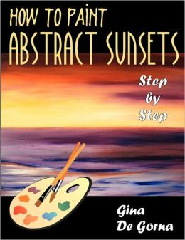 How To Paint Abstract Sunsets