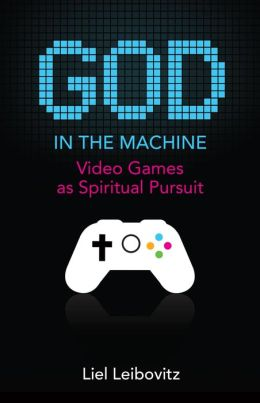 God in the Machine: Video Games and Religion