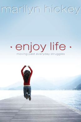 Enjoy Life: Moving Past Everyday Struggles