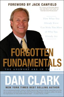 Forgotten Fundamentals: The Answers Are in the Box: How What You Already Know Can Make You More of Who You Already Are