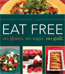 Eat Free: No Gluten, No Sugar, No Guilt