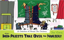 When High Priests Take Over the Nursery: A Collection of Honest Jon Cartoons