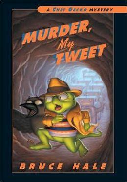 Murder, My Tweet (Chet Gecko Series)