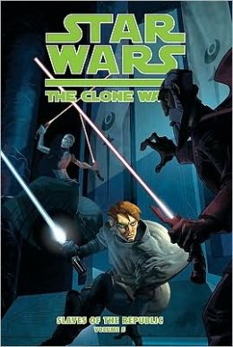 Star Wars The Clone Wars, Volume 1: Slaves of the Republic