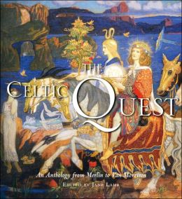 The Celtic Quest: An Anthology from Merlin to Van Morrison