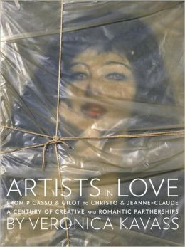 Artists in Love: From Picasso & Gilot to Christo & Jeanne-Claude, A Century of Creative and Romantic Partnerships
