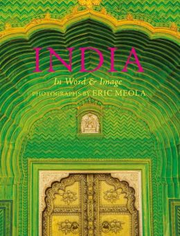 India: In Word and Image, Revised, Expanded and Updated: In Word and Image