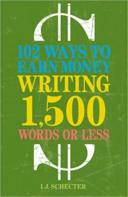 102 Ways to Earn Money Writing 1,500 Words or Less: The Ultimate Freelancer's Guide (PagePerfect NOOK Book)