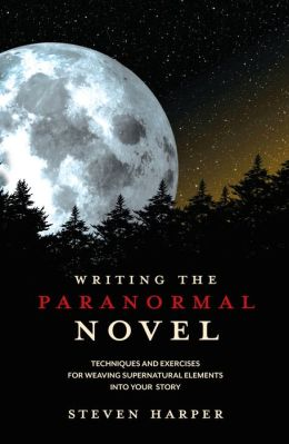 Writing the Paranormal Novel: Techniques and Exercises for Weaving Supernatural Elements Into Your Story.