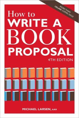 How to Write a Book Proposal, 4th Edition (PagePerfect NOOK Book)