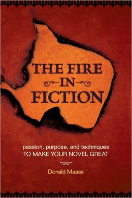The Fire in Fiction: Passion, Purpose and Techniques to Make Your Novel Great (PagePerfect NOOK Book)