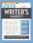 Book Cover Image. Title: 2015 Writer's Market:  The Most Trusted Guide to Getting Published, Author: Robert Lee Brewer