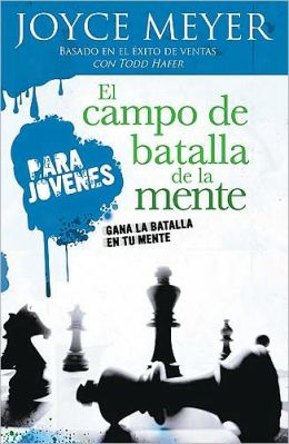 El Campo de Batalla de la Mente para Jovenes (Battlefield of the Mind for Teens)