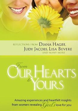 from Our Hearts to Yours: Amazing Experiences and Heartflet Insights from Women Revealing God's Love for You