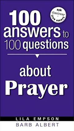 100 Answers to 100 Questions about Prayer