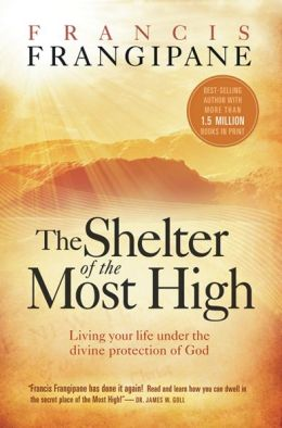 The Shelter of the Most High: Accessing the Divine Protection of God in Times of Trouble