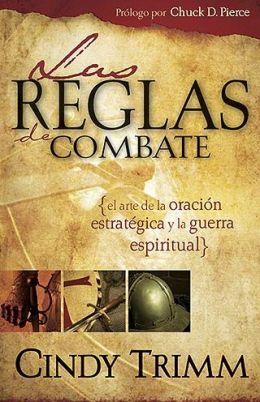 Reglas De Combate: El arte de la oracion estrategica y la guerra espiritual