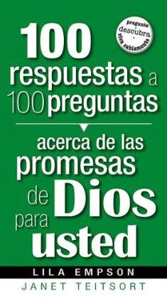 100 Respuestas A 100 Preguntas- Promesas De Dios Para Usted