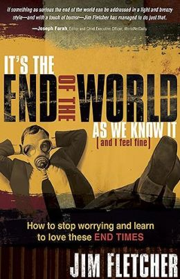 It's the End of the World as We Know It: How to Stop Worrying and Learn to Love These End-Times